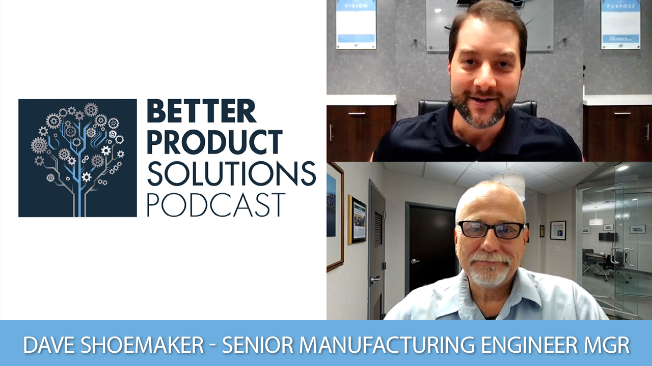 Dave Shoemaker on Technology and Manufacturing Readiness Levels - Tapecon - The Better Product Solutions Podcast